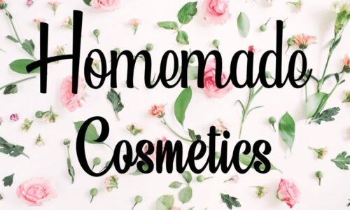Homemade Cosmetics