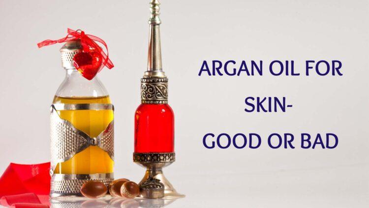 Argan Oil for Skin Good or Bad