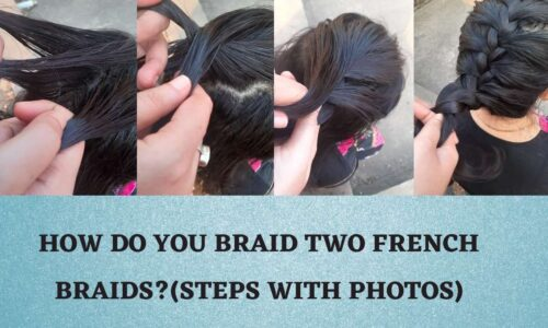 HOW DO YOU BRAID TWO FRENCH BRAIDS_(STEPS WITH PHOTOS)